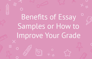 Benefits of Essay Samples or How to Improve Your Grade