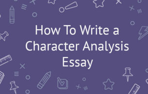 How To Write a Character Analysis Essay