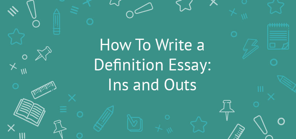 how to write a definition essay tips examples topics ideas how to write a definition essay ins and outs