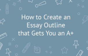 How to Create an Essay Outline that Gets You an A+