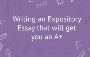 Writing an Expository Essay that will get you an A+