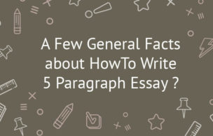 A Few General Facts about How To Write 5 Paragraph Essay ?