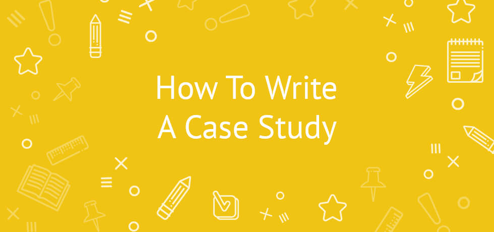 how to write a case study tips and tricks how to write a case study