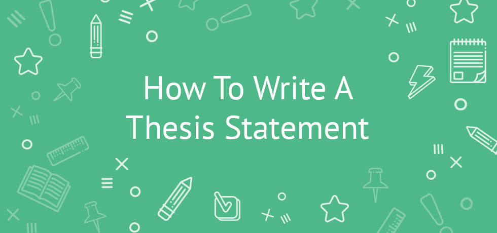 How To Write A Thesis Statement Tips Examples Outline Template  How To Write A Thesis Statement