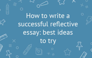 How to write a successful reflective essay: best ideas to try