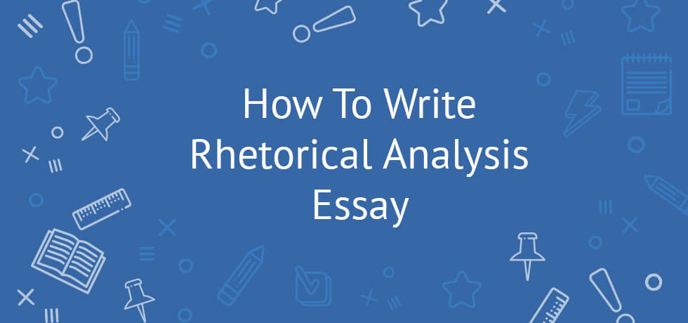 how to write rhetorical analysis essay - Example Of A Rhetorical Essay