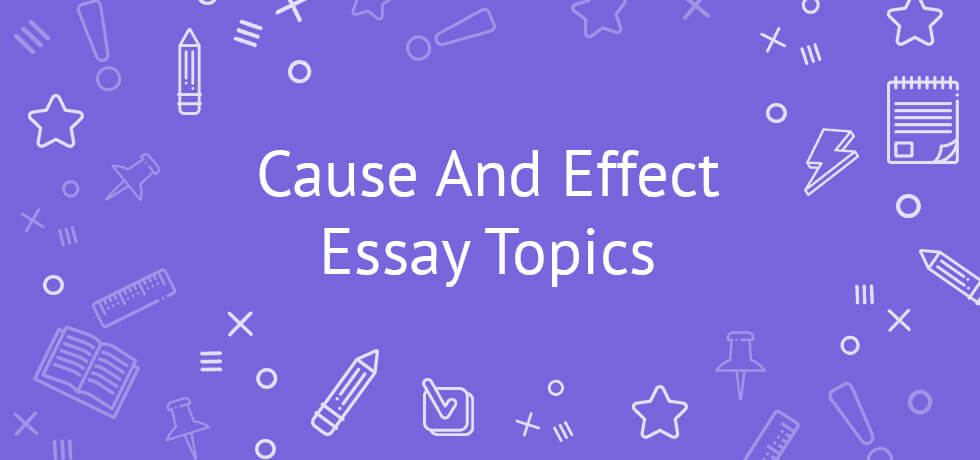 ideas for a cause and effect essay Cause and effect essays explore how and why things happen you could compare two events that seem distinct and separate to show a connection, or you could show the flow of events that occurred within one major event in other words, you could explore rising tension in the us that concluded with the.