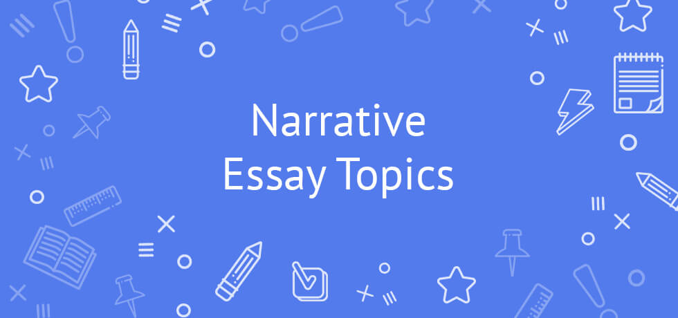 essay narrative story topic Let our professional writers at cool-essayscom provide you with narrative essay topics of a good story topic for your narrative essay doesn't have.