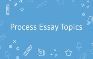 15 Process Essay Topics That Everyone Can Relate To