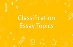 20 Classification Essay Topics To Inspire You