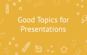 Good Topics For Presentations