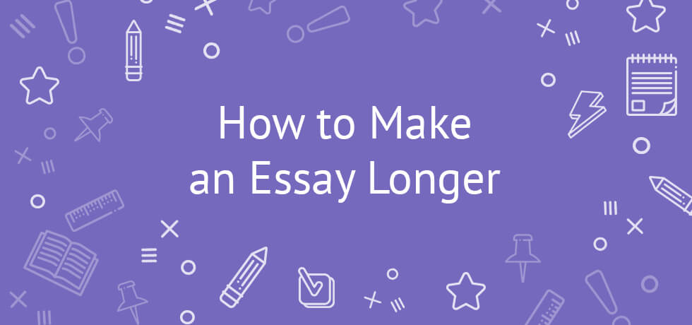 how to make an essay longer