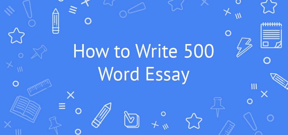 500-word essay writing tips