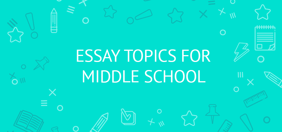 Interesting essay topics for middle school students
