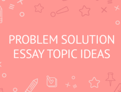 problem solution essay topic ideas
