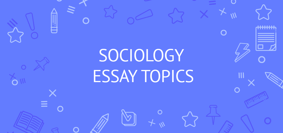 Sociology of Crime Essay Topics