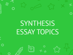 synthesis essay topics