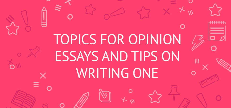 Opinion essay ideas