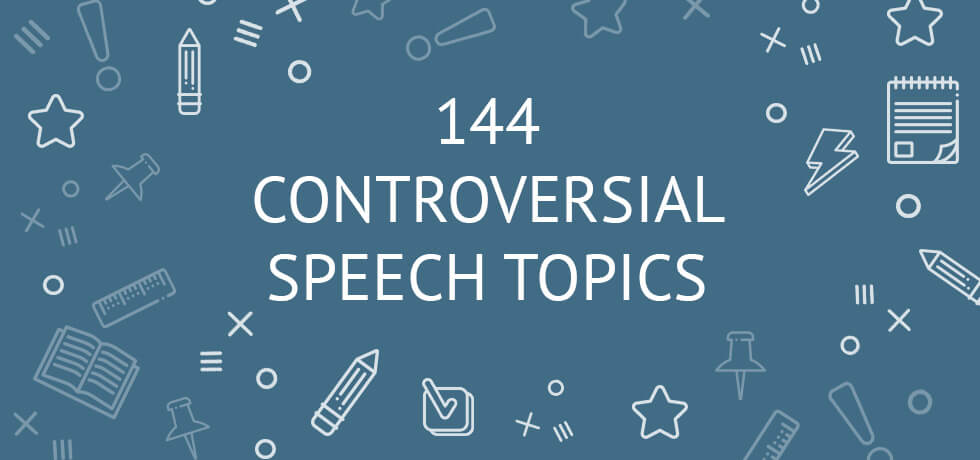 controversial persuasive speech topics