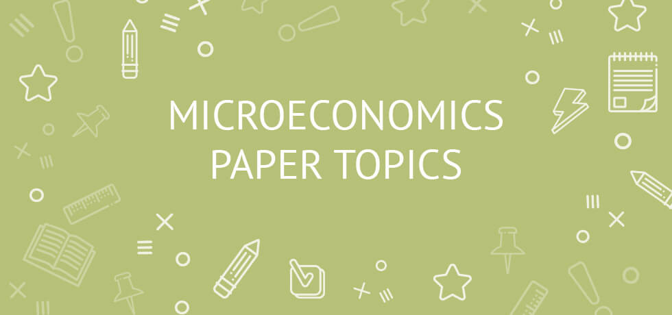 61 microeconomics paper topics with examples chose your own idea