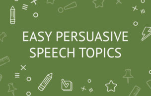 Easy Persuasive Speech Topics