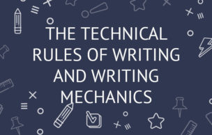 The Technical Rules of Writing and Writing Mechanics