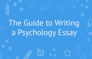 The Guide to Writing a Psychology Essay