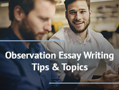 Observation Essay Writing Tips & Topics