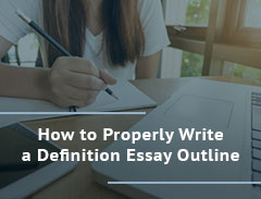 How to Properly Write a Definition Essay Outline