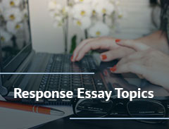 What Response Essays Are and How to Tackle Them